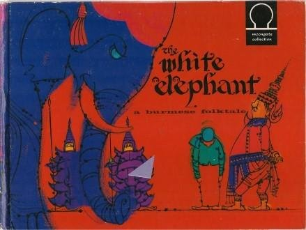 9780868969480: THE WHITE ELEPHANT A Burmese Folktale (Moongate Collection - Tales from the Orient )