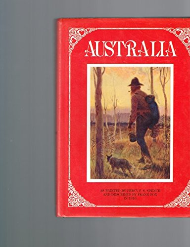 9780868980287: Australia : Painted By Percy F. S. Spence - reproduced from the Original 1910 Edition