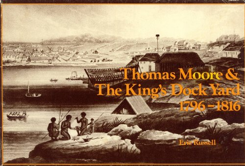 Thomas Moore & the King's Dock Yard 1796-1816.
