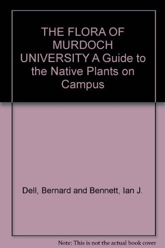 9780869050873: The flora of Murdoch University: A guide to the native plants on campus