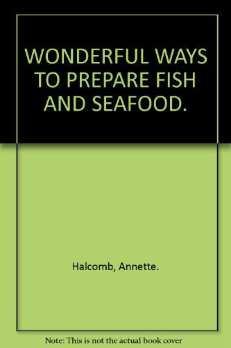 9780869080283: WONDERFUL WAYS TO PREPARE FISH AND SEAFOOD.