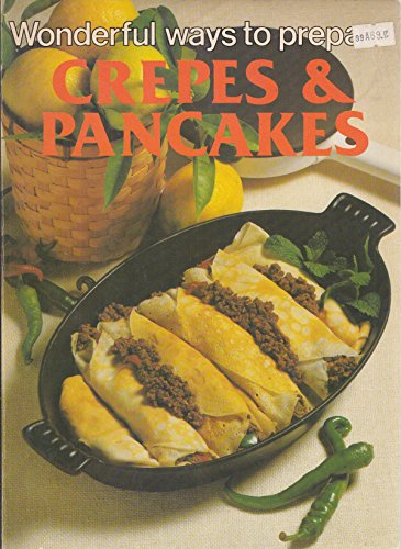 9780869081587: Wonderful Ways to Prepare Crepes and Pancakes