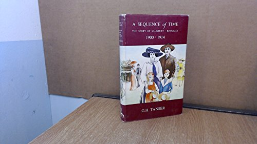 9780869180020: A sequence of time: The story of Salisbury, Rhodesia, 1900 to 1914
