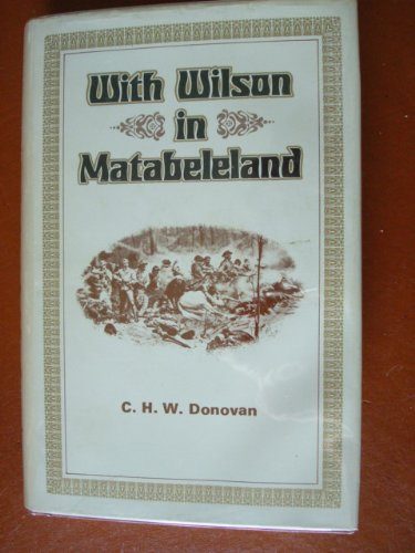9780869201817: With Wilson in Matabeleland, or, Sport and war in Zambesia (Rhodesiana reprint library)