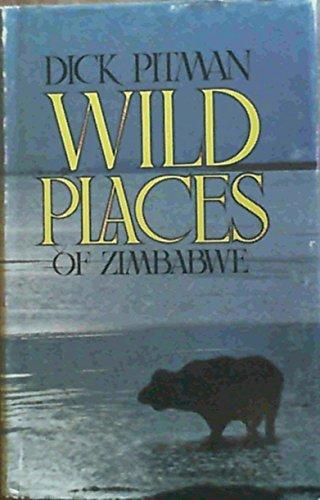 Wild Places of Zimbabwe: Pitman, Dick