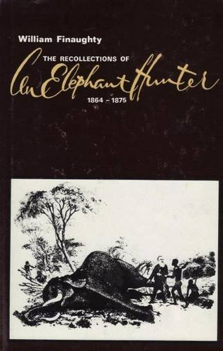 9780869202296: Recollections of an Elephant Hunter, 1864-1875 (African Hunting Reprint Library)