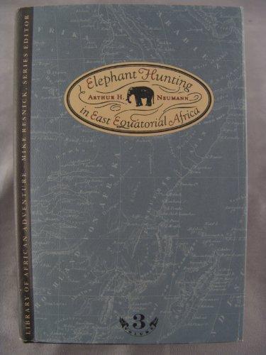 Elephant Hunting In East Equatorial Africa: Arthur H. Neumann