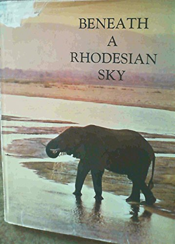 Beneath A Rhodesian Sky: Whyte, Beverley