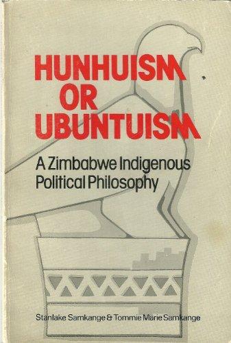 9780869210154: Hunhuism or ubuntuism: A Zimbabwe indigenous political philosophy