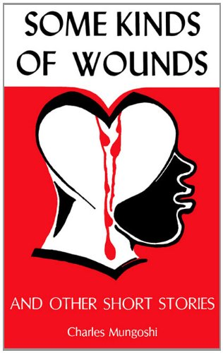 Some Kinds of Wounds (0869221574) by Charles Mungoshi