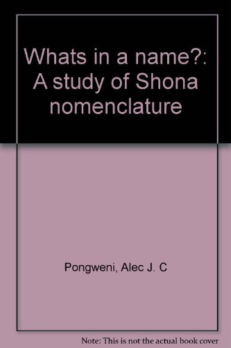 What's in a name?: A study of: Pongweni, Alec J.