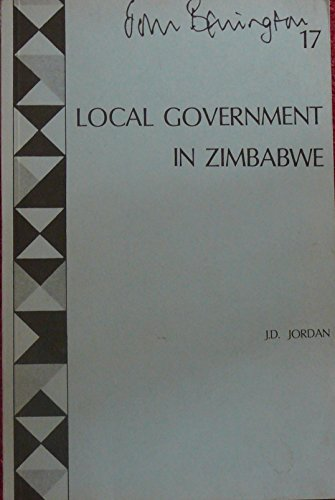 Local government in Zimbabwe: An overview (Mambo occasional papers. Socio-economic series): J. D ...
