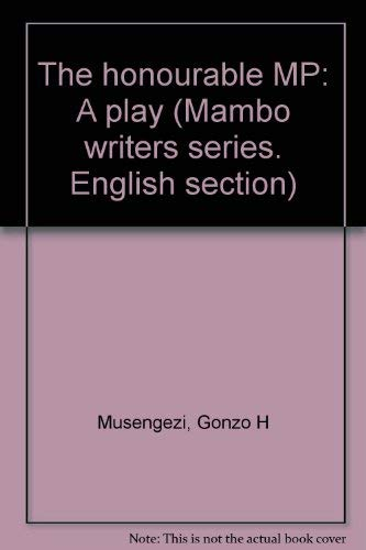 9780869223291: The honourable MP: A play (Mambo writers series)