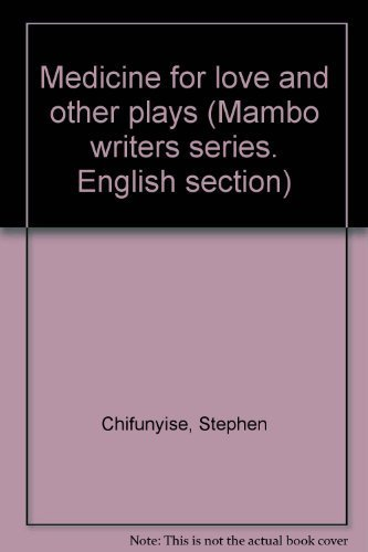 Medicine for Love and Other Plays: Chifunyise, Stephen