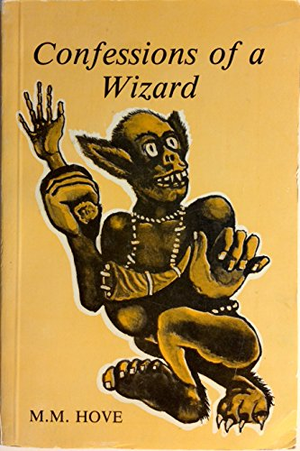 9780869223512: Confessions of a wizard: A critical examination of the belief system of a people, based mainly on personal experience