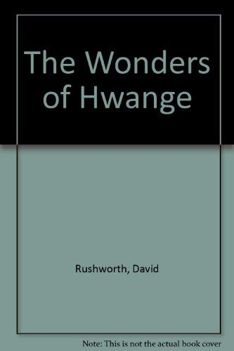 The wonders of Hwange (Exploring Zimbabwe): Rushworth, David