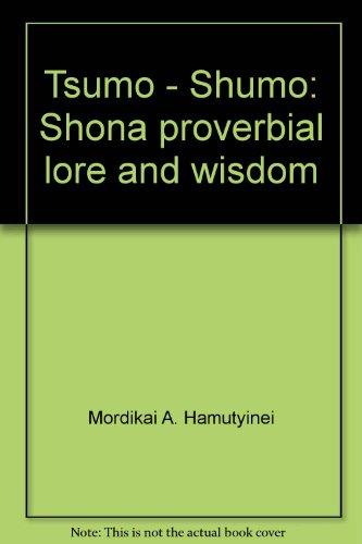 9780869223918: Tsumo-shumo: Shona proverbial lore and wisdom (SHS)