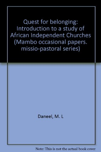 9780869224267: Quest for Belonging: Introduction to a Study of African Independent Churches (Mambo Occasional Papers: Missio-Pastoral Series No. 17)