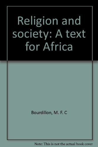 Religion and society: A text for Africa (0869224921) by M. F. C Bourdillon