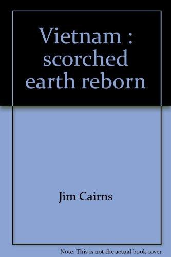 Vietnam Scorched Earth Reborn: Cairns Dr. Jim