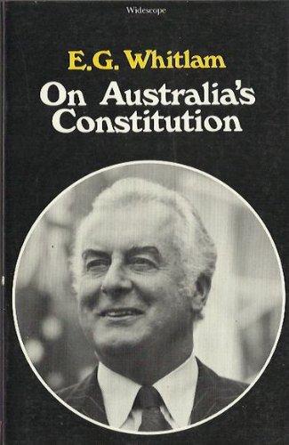 On Australia's Constitution: Whitlam, E.G. (Gough)