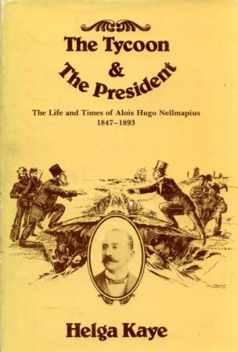 9780869540732: The tycoon & the president: The life and times of Alois Hugo Nellmapius, 1847-1893