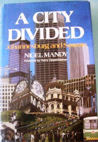 9780869541654: A city divided: Johannesburg and Soweto