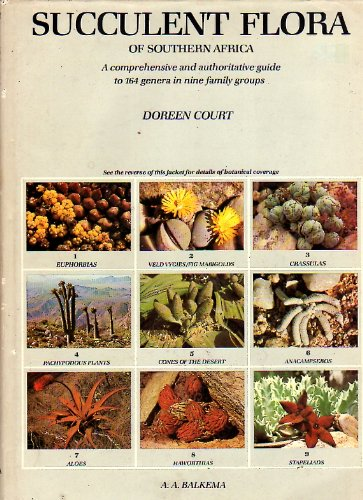 Succulent Flora Of Southern Africa; A comprehensive and authoritative guide to 164 genera in nine...