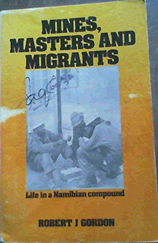 9780869750612: Mines, masters and migrants: Life in a Namibian mine compound