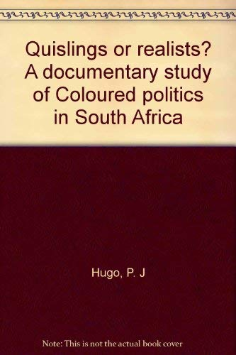 9780869750674: Quislings or Realists?: A Documentary Study of 'Coloured' Politics in South Africa