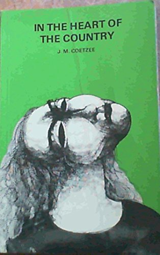 In the heart of the country: A: J. M Coetzee