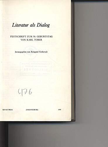 9780869750834: Literatur als Dialog. Festschrift zum 50. Geburtstag von Karl Tober.