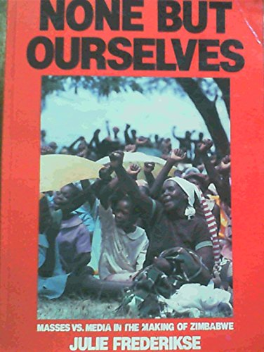 9780869751367: None but ourselves: Masses vs. media in the making of Zimbabwe