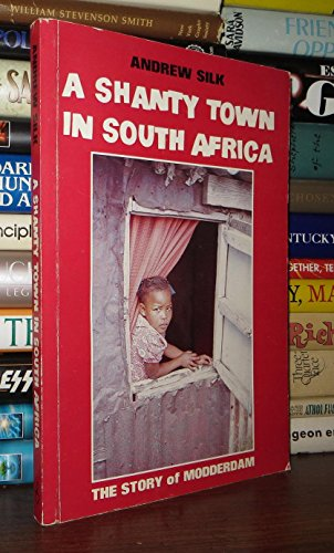 9780869751930: A Shanty Town in South Africa: The Story of Modderdam