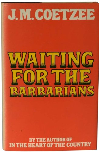 Waiting for the Barbarians: Coetzee, J. M.