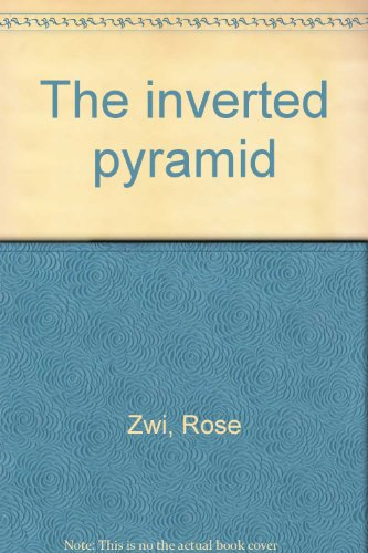THE INVERTED PYRAMID: ZWI, Rose