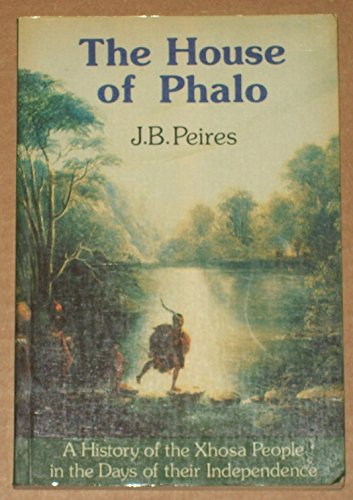 9780869752142: The house of Phalo: A history of the Xhosa people in the days of their independence (New history of Southern Africa series)