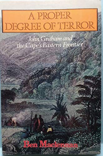 9780869752357: A Proper Degree of Terror: John Graham and the Cape's Eastern Frontier