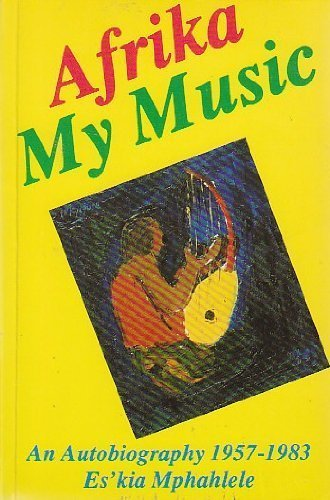 9780869752371: Afrika My Music: An Autobiography 1957-1983 (Ravan Writers Series)