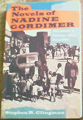 9780869753095: The Novels Of Nadine Gordimer: History From The Inside