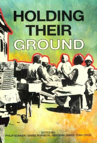 9780869753989: Holding Their Ground: Class, Locality and Culture in 19th and 20th Century South Africa (History Workshop)