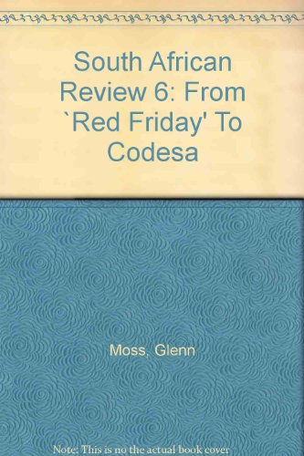 South African Review 6: From `Red Friday': Moss, Glenn