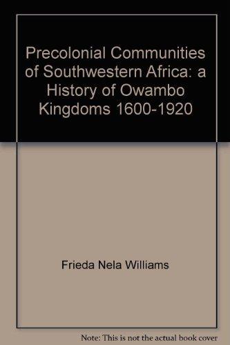 Precolonial communities of southwestern Africa : a: Frieda-Nela Williams