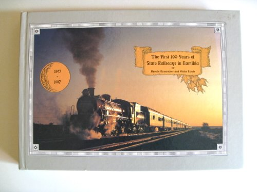 9780869764015: The first 100 years of state railways in Namibia