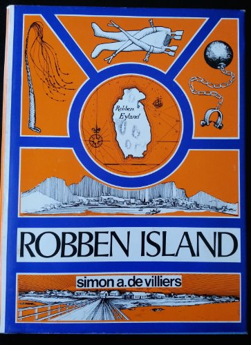Robben Island: out of reach, out of mind;: A history of Robben Island,: De Villiers, Simon A