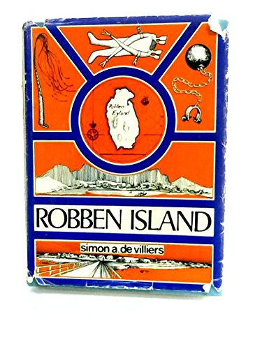 Robben Island: Out of Reach, Out of Mind: A History of Robben Island
