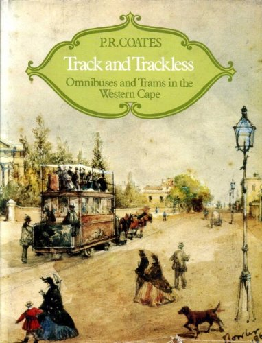 9780869770634: Track and trackless: Omnibuses and trams in the Western Cape