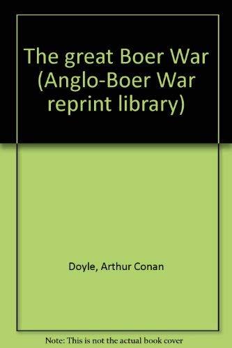 The Great Boer War: Doyle, Arthur Conan