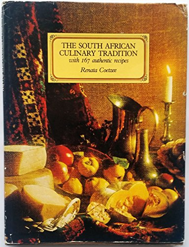 9780869770832: The South African culinary tradition: The origin of South Africas culinary arts during the 17th and 18th centuries, and 167 authentic recipes of this period