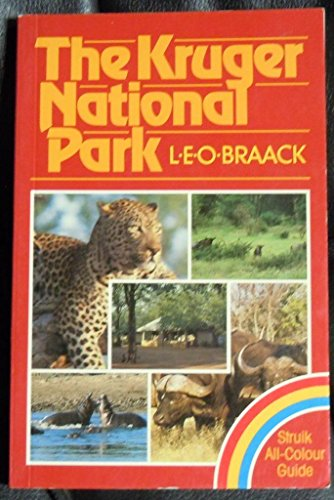 A Struik all-colour guide to the Kruger: Braack, L. E.
